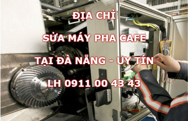 Địa chỉ sửa máy pha cà phê tại Đà Nẵng uy tín ở đâu
